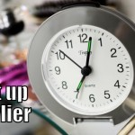 Consider Getting up a Half Hour Earlier or More (Tips to be More Productive – 4 of 30)