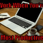Figure Out When You're Most Productive (Tips to be More Productive – 24 of 30)
