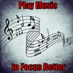 Play Music or White Noise to Focus Better (Tips to be More Productive – 18 of 30)