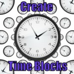 Set Time Blocks  (Tips to be More Productive – 13 of 30)