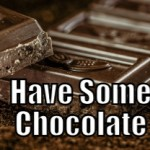 Have Some Chocolate (Tips to be More Relaxed – 22 of 31)