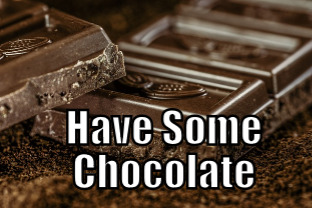 Have Some Chocolate