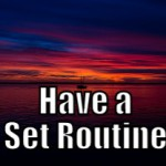 Have a Set Routine (Tips to be More Relaxed – 9 of 31)