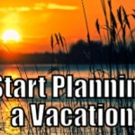 Start Planning a Vacation  (Tips to be More Relaxed – 21 of 31)