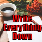 Write Everything Down (Tips to be More Relaxed – 2 of 31)