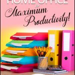 Organize Your  Home Office for Maximum Productivity (CoachGlue 12 Days of Deals: Day 9)